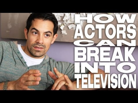 How Actors Can Break Into Television by Ace Marrero