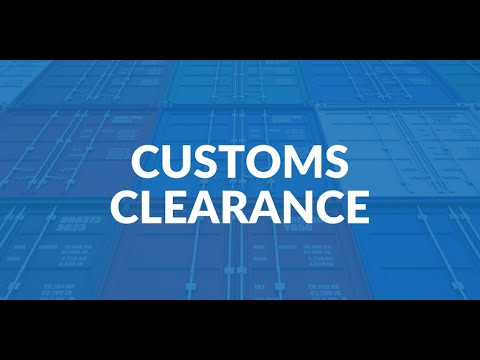 CUSTOMS CLEARANCE FOR EXPORT AND IMPORT-HOW DOES IT WORK?-DOCUMENTS-FORMALITIES-CUSTOM AUTHORITIES