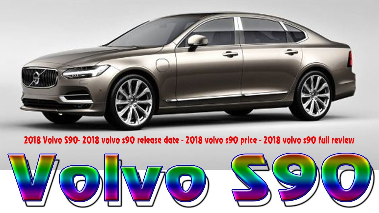 2018 volvo s90 2018 volvo s90 release date 2018 volvo s90 price 2018 volvo s90 full review. Black Bedroom Furniture Sets. Home Design Ideas