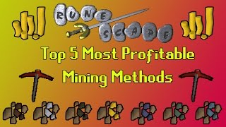 TOP 5 MOST PROFITABLE MINING METHODS (OSRS)