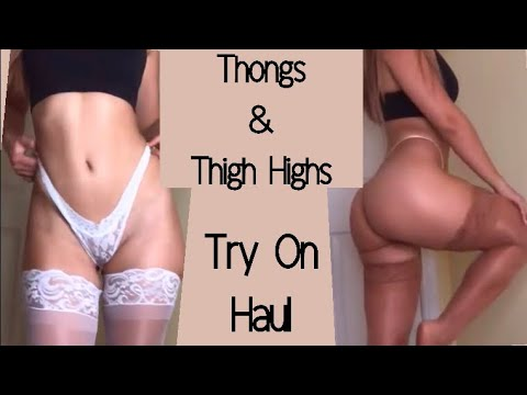 Thongs & Thigh Highs Try On Haul