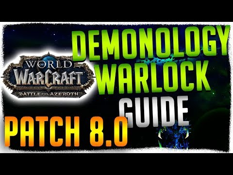 [PATCH 8.0] *UPDATED* Demonology Warlock Guide.