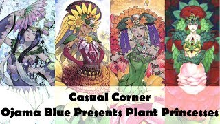 Casual Corner: Ojama Blue Presents Plant Princesses