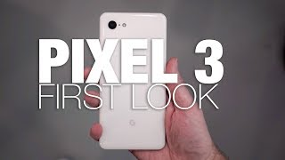 PIXEL 3 and PIXEL 3 XL First Look!