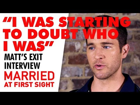 Matthew's exit interview: 'I started to doubt who I was' | MAFS 2019