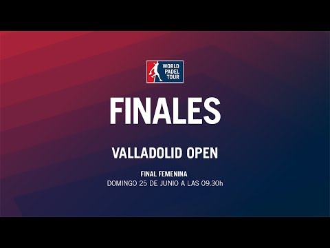 Final Femenina Valladolid Open 2017 | World Padel Tour
