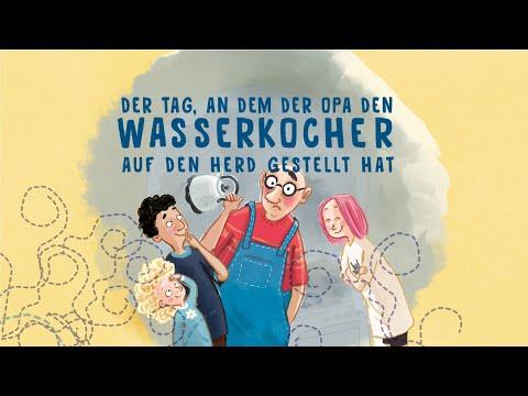 Der Tag, an dem der Opa den Wasserkocher auf den Herd gestellt hat YouTube Hörbuch Trailer auf Deutsch