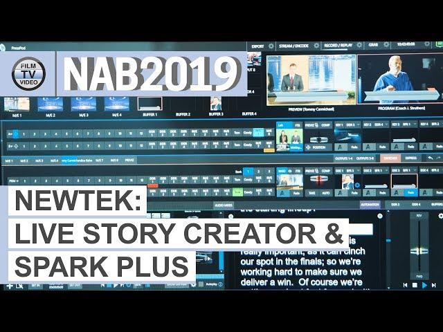NAB2019: Newtek Live Story Creator & Spark Plus