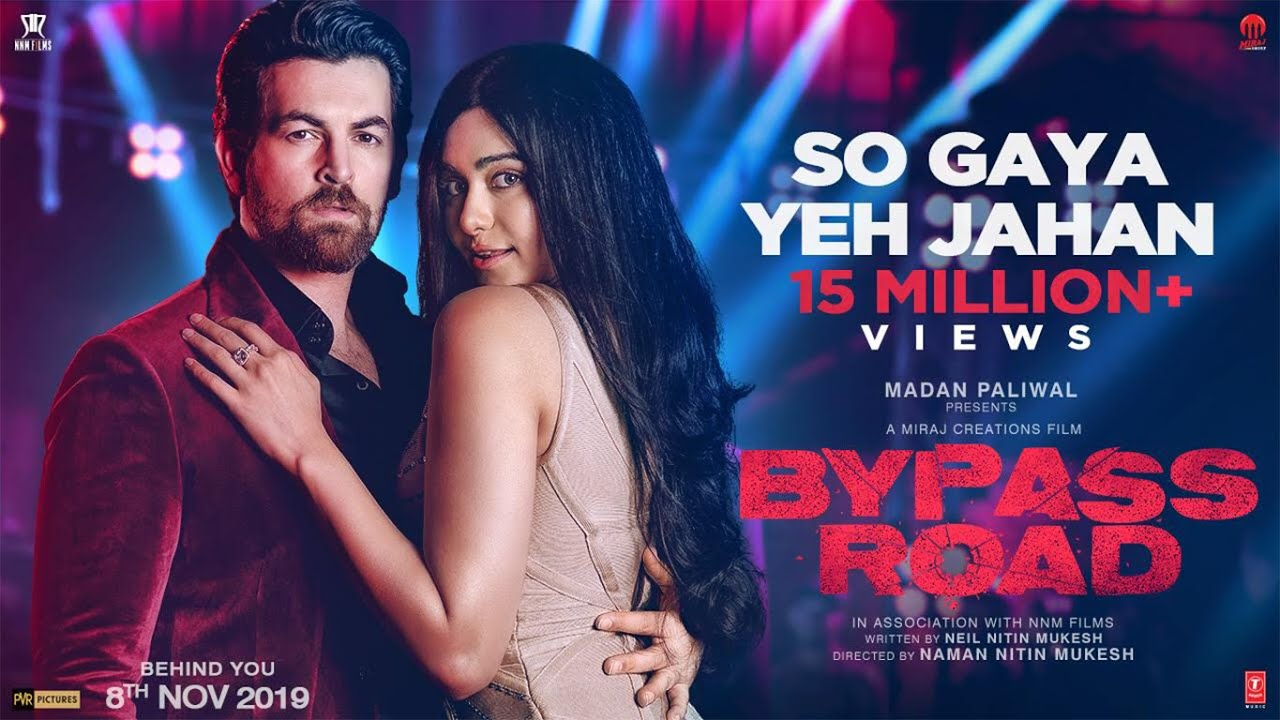 So Gaya Yeh Jahan Video | Bypass Road | Neil Nitin Mukesh, Adah S | Jubin Nautiyal, Nitin M,Saloni T