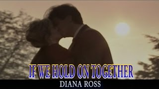 IF WE HOLD ON TOGETHER (カラオケ) DIANA ROSS