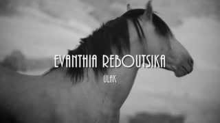 Evanthia Reboutsika - Ulak (HQ)