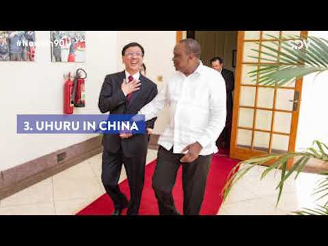 Uhuru in China to lobby for SGR extension funds, Parliament blacklists Huduma Namba firm |#NewsIn90