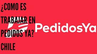 ¿COMO ES TRABAJAR DE REPARTIDOR EN PEDIDOS YA? CHILE