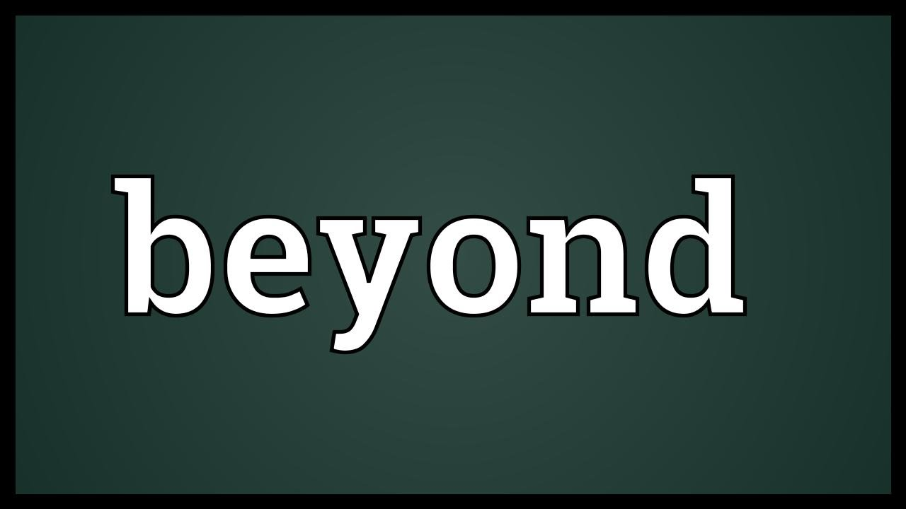 Beyond Meaning