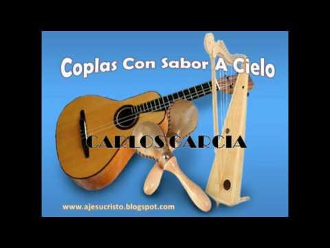 Carlos Garcia Mix.  COPLAS CON SABOR A CIELO. Llaneras Cristianas Descarga!!