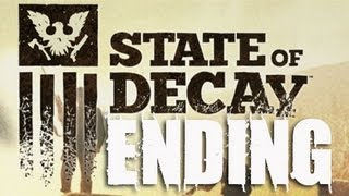 The END State of Decay Part 38 Complete Gameplay Walkthrough