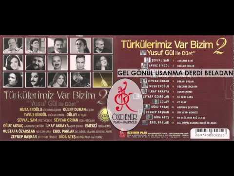 Gel Gönül Usanma Derdi Beladan, Erol Parlak | Türkülerimiz Var Bizim 2