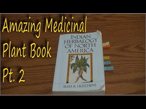 Medicinal Plant Book - Indian Herbalogy of North America Pt. 2