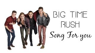 Baixar Big Time Rush | Song For You (Lyrics)