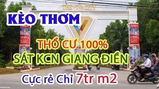 [đã bán] Bán đất gần KCN giang điền ViVa City, full thổ cư, sổ riêng, giá chỉ 7tr/m2