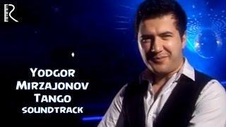 Скачать Yodgor Mirzajonov Tango Ёдгор Мирзажонов Танго Soundtrack
