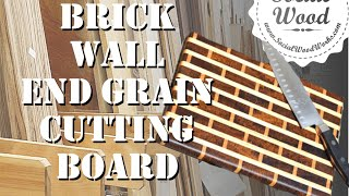 Making A Brick Wall End Grain Cutting Board