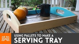Serving Tray from Pallets // How-To