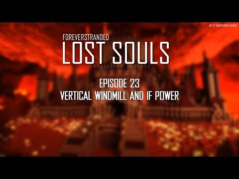 Lost Souls #23 - Vertical Windmill and IF Power