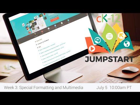 Jumpstart Week 3 Webinar:  Special Formatting and Multimedia (Live Recording)
