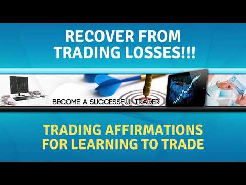 Recover From Trading Losses – Remove Negative Feelings | Trader Affirmations