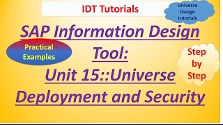 SAP IDT Unit 15 :Universe Deployment and Security: Practical Examples