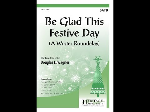 Be Glad This Festive Day (SATB) - Douglas E. Wagner