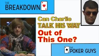The Breakdown: Can Charlie Talk His Way Out of This One?