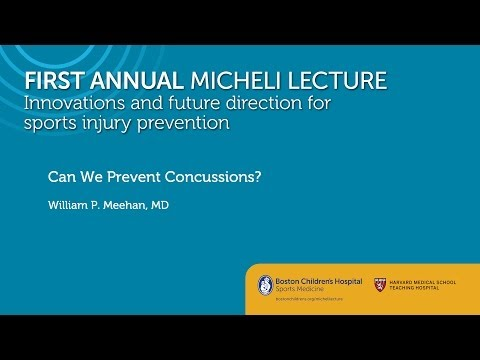Can We Prevent Concussions? William Meehan, MD Sports Medicine Division
