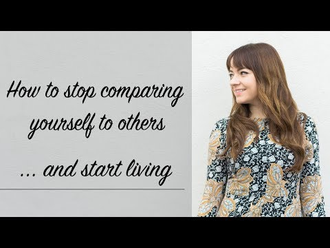 How to Stop Comparing Yourself to Others and Start Living Your Life