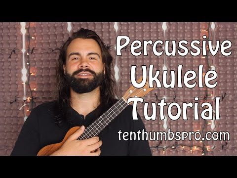 Percussive Ukulele - James Hill Style Slap Ukulele Tutorial