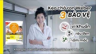 KEO CHÀ RON WEBER | webercolor power 3 bảo vệ chuyên dùng cho phòng tắm và nhà bếp