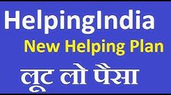 New Helping Plan | Helpingindia | New MLM plan Start | helpingIndia Scam | Helping plan Scam or Real