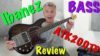 Ibanez ATK200 TP Bass Guitar Review