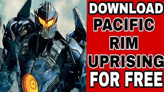 How to download || PACIFIC RIM UPRISING || for free