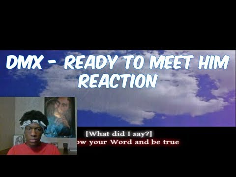 First Time Listening to DMX  Ready To Meet Him Reaction