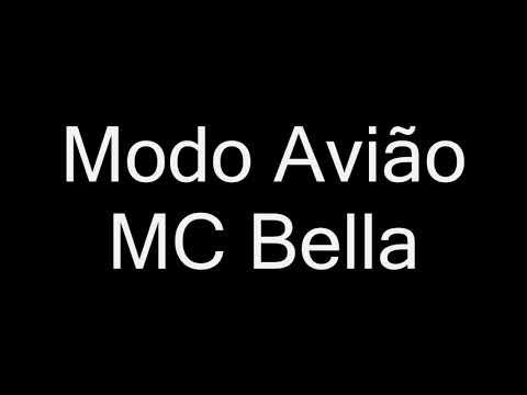 MC Bella - Modo Avião letra Deejhay Pedro