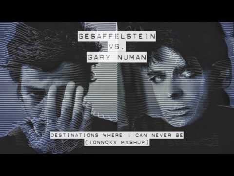Gesaffelstein vs. Gary Numan - Destinations Where I Can Never Be (mashup by ionnokx)