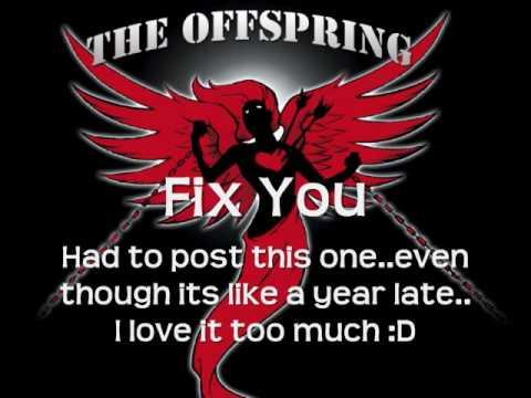 The Offspring - Fix You(Lyrics)