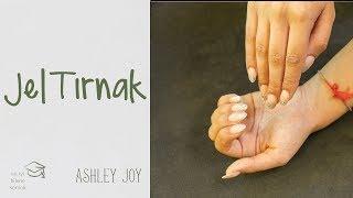 Ashley Joy | Tırnak Bakımı | Jel Tırnak | Senin İçin En İyisi
