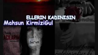 Mahsum KirmiziGul - Ellerin Kadinisinn [.[[..Dinleyin...]].]-[[-Baska Soze Gerek Yok-]]