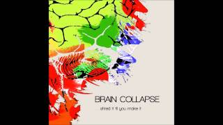Brain Collapse - IV (New July 2014)