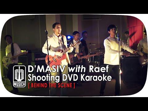 D'MASIV with Raef - Behind The Scene Shooting DVD Karaoke