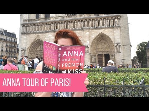 Anna and the French Kiss Tour of Paris!