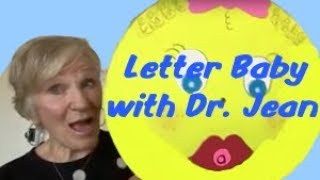 Letter Baby with Dr  Jean